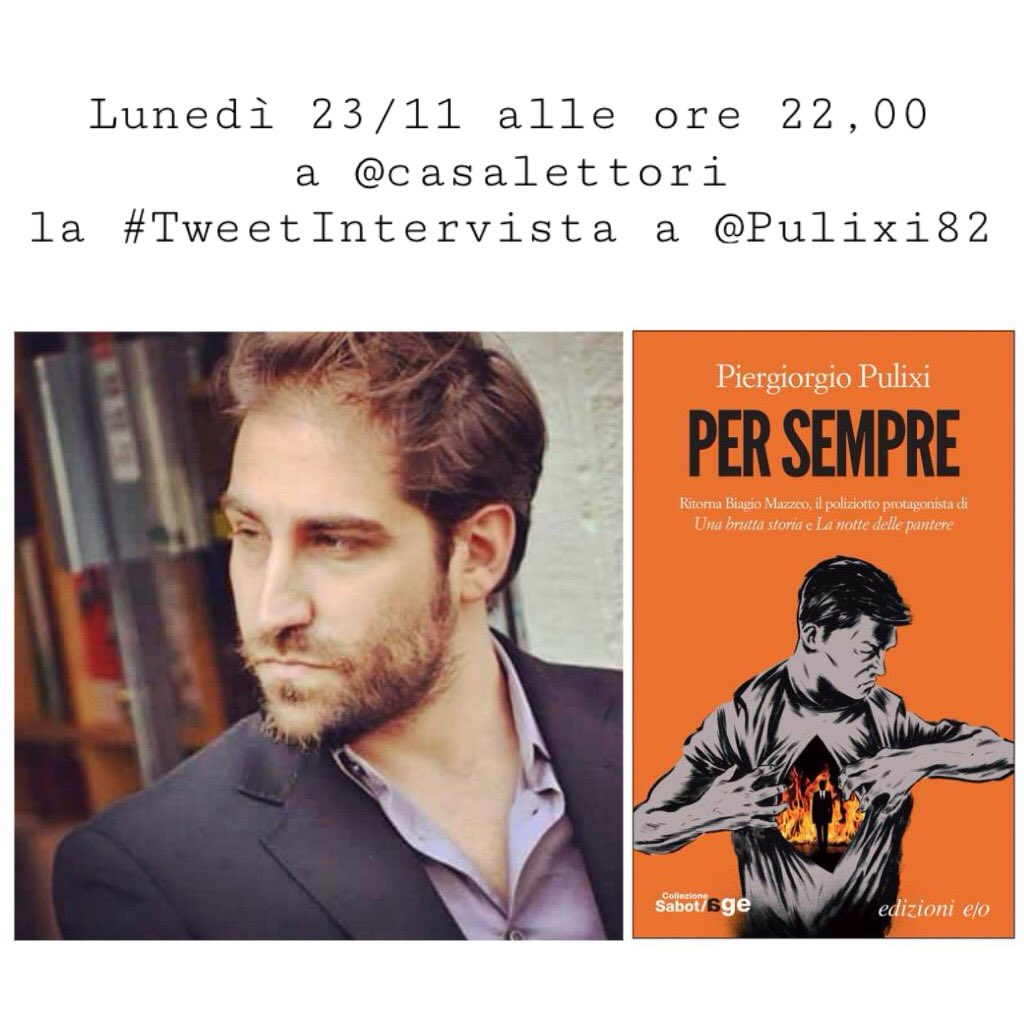 Domani sera alle 22,00  non perdete la #tweetintervista di @CasaLettori a P.Pulixi @Pulixi82  autore di #PerSempre https://t.co/1I7Je7Icx2