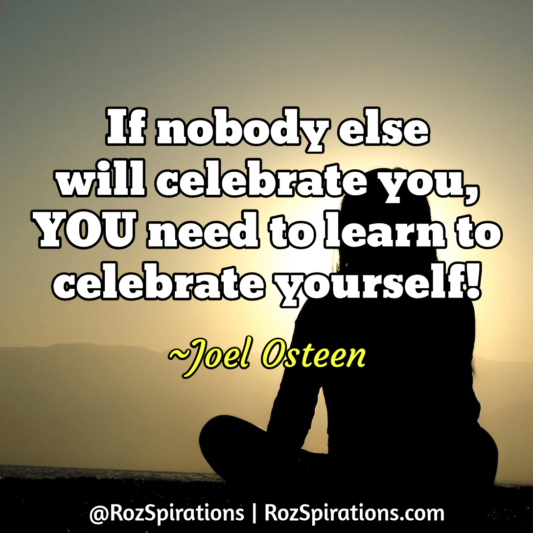 CELEBRATE EACH day, by CELEBRATING *YOU!* #RozSpirations #quote #quotes https://t.co/uia7Nefhj0