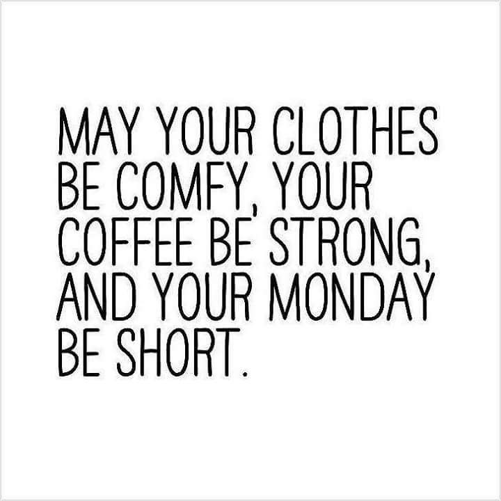 Chris Cannon On Twitter May Your Clothes Be Comfy Your Coffee
