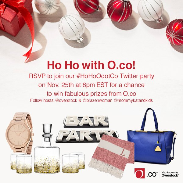 Join the @Overstock #HoHoODotCo Twitter party. Nov 25th, 8pm with @BrazenWoman  RSVP > https://t.co/fCREVk77Cf https://t.co/kOKvqWUiPi