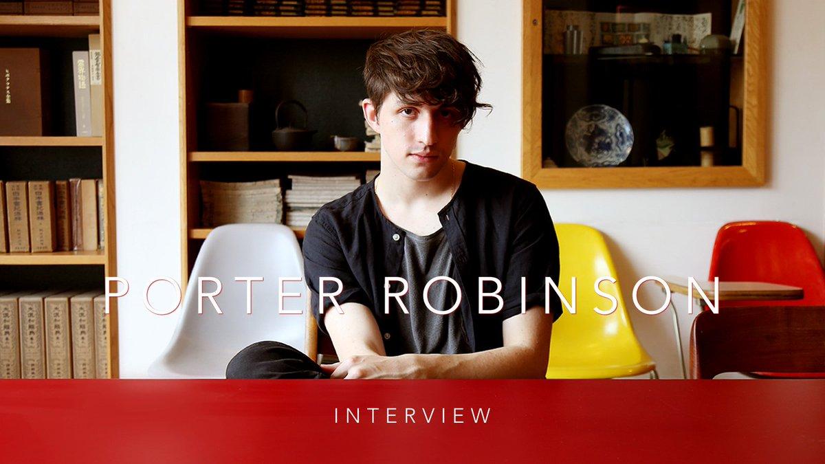 Interview: Porter Robinson 「リアリティとノスタルジーが織り成すファンタジーの世界」 https://t.co/a2ymvqLHDn https://t.co/ZfQjrplKNK