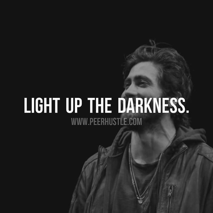Peer Hustle On Twitter Light Up The Darkness Quote Quotes
