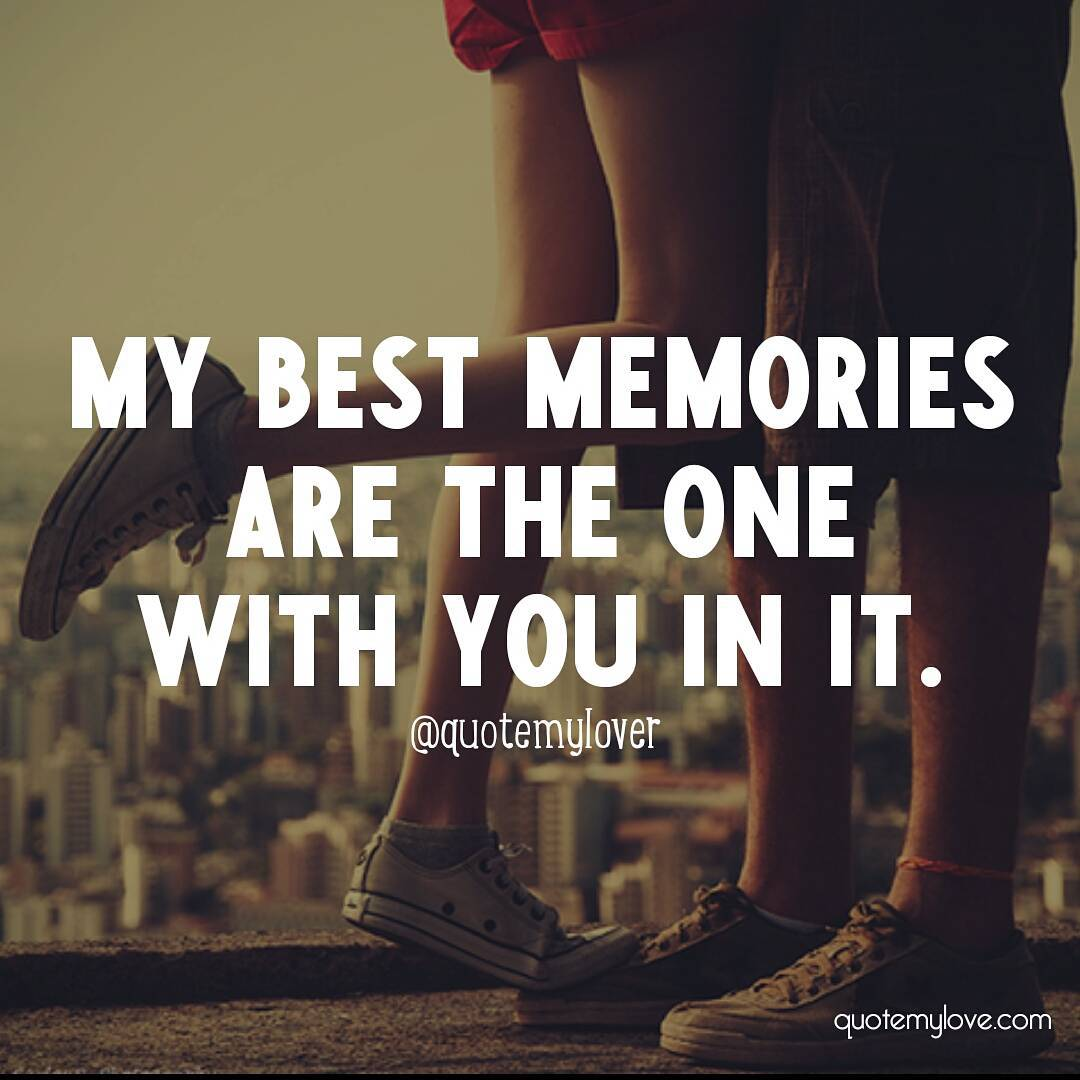 """Memories Of A Loved One Quotes Quotemylove On Twitter """"my Best Memories Are The One With You In"""