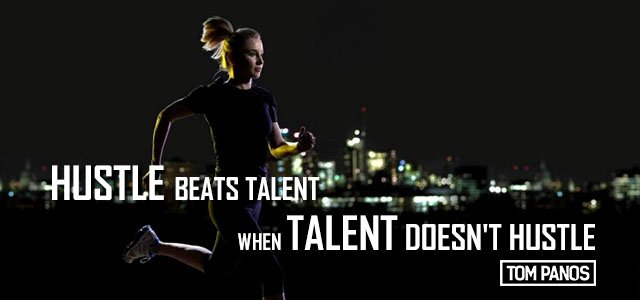 Tom Panos On Twitter Hustle Beats Talent When Talent Doesnt