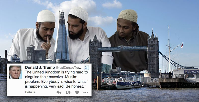 OK you're laughing but actually Donald Trump is right, no one is talking about the UK's problem of massive Muslims https://t.co/VlfNBOkN6N