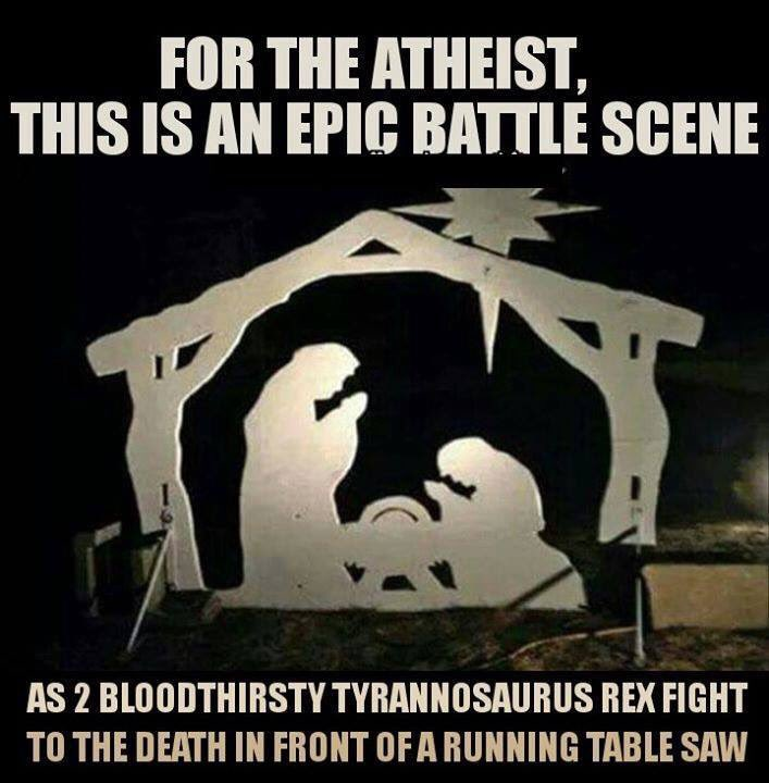 For the atheist, this is an epic battle scene as two Tyrannosaurus Rex fight in front of a table saw.  Via @nicburns