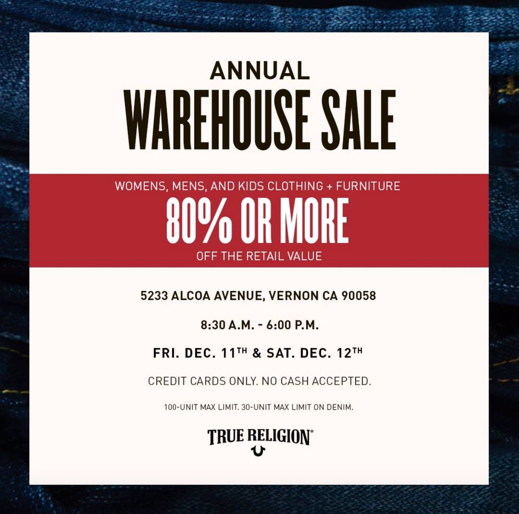 "True Religion On Twitter ""LA Our Annual WAREHOUSE SALE Is Tomorrow"