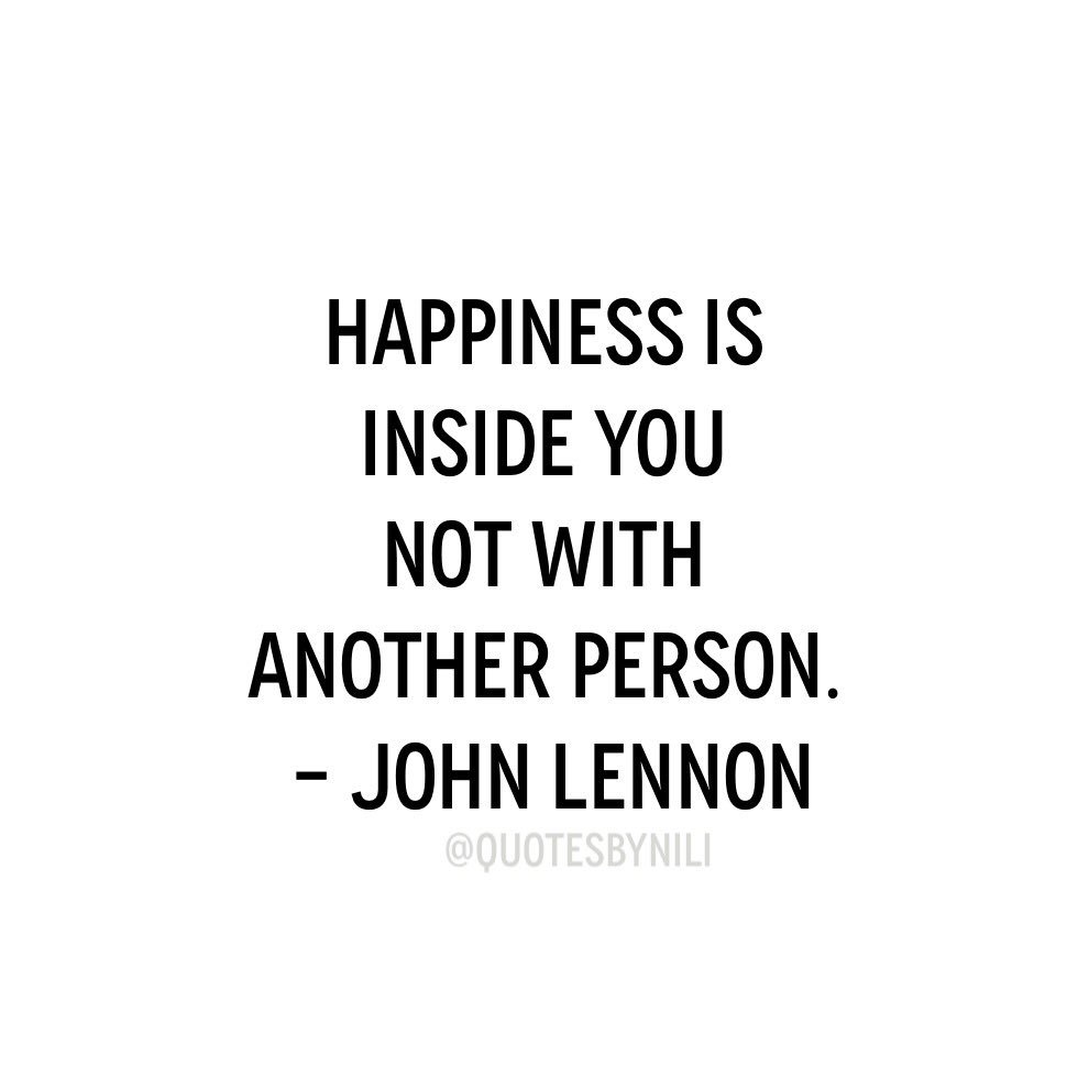 Quotes By Nili On Twitter Happiness Is Inside You Not With Another