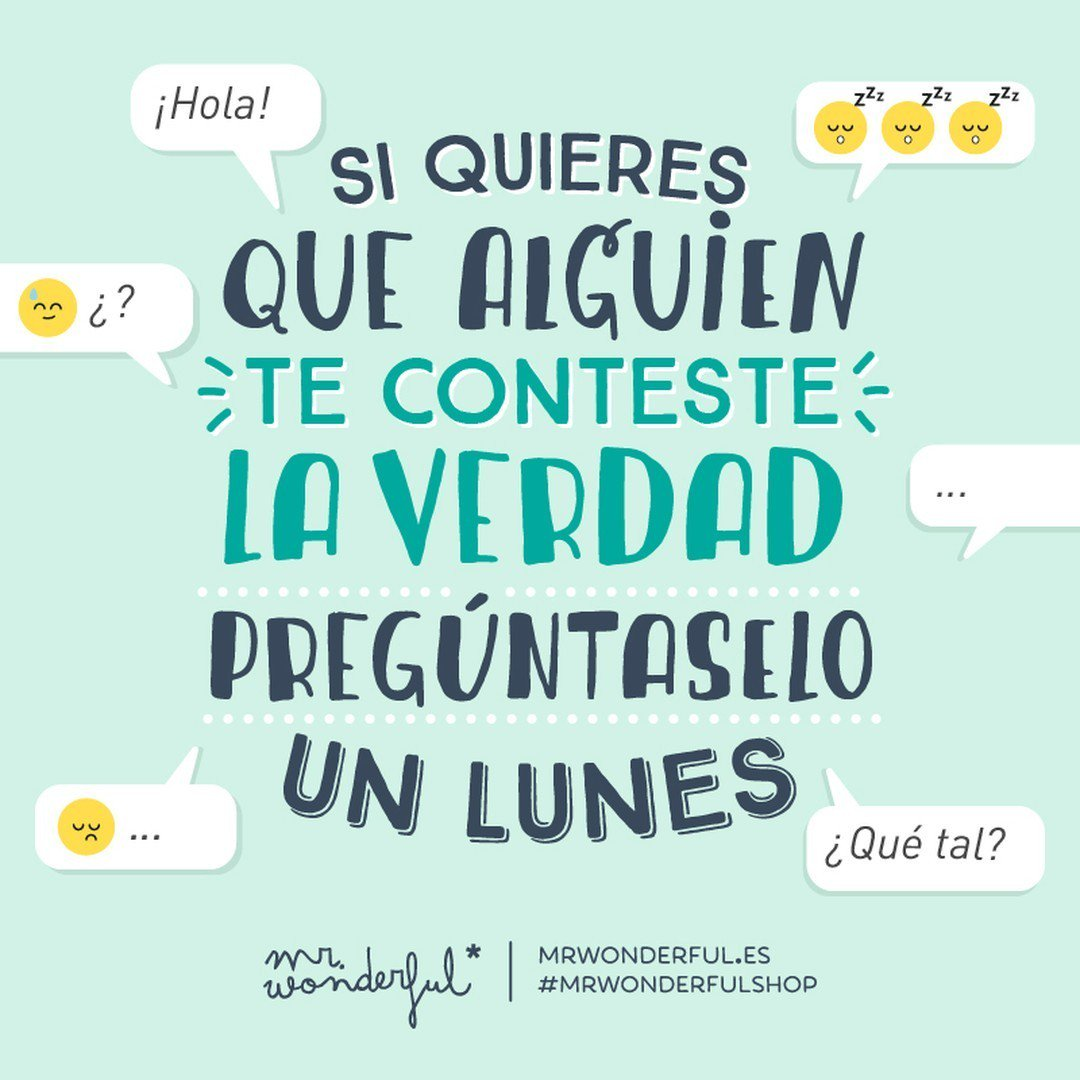 Mr wonderful on twitter los lunes son para ser sinceros for Frases de mister wonderful