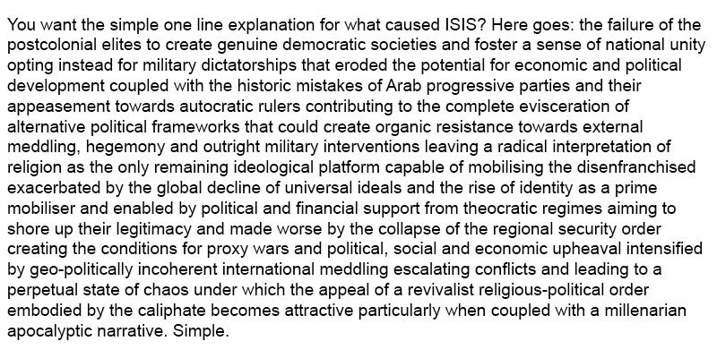 You want the simple one-sentence explanation for what caused ISIS? https://t.co/S7u9iOXdPH