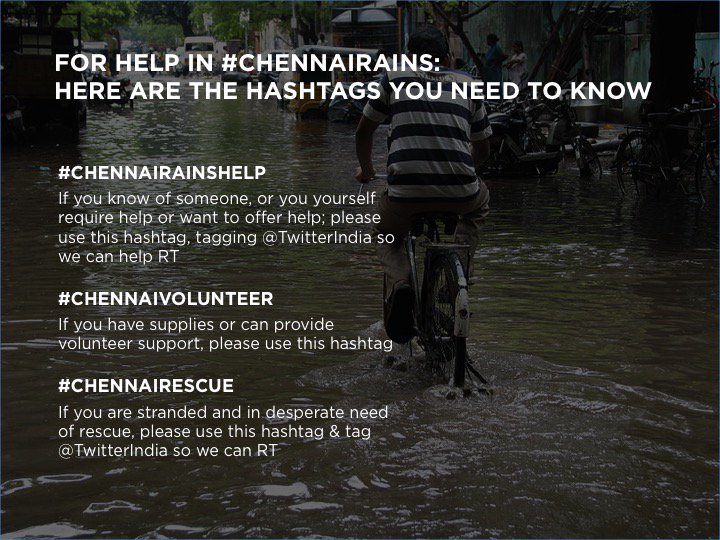 Here's a list of specific hashtags you can use during #ChennaiRains https://t.co/NxIpYgFbAj