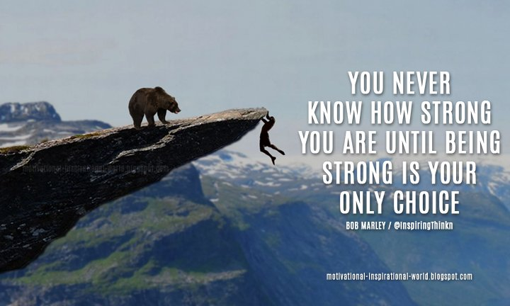 9f112995da rt inspiringthinkn you never know how strong you are until being strong is your  only choice