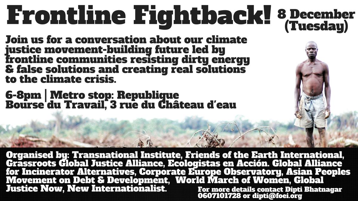 Come to Frontline Fightback in Paris 8 Dec, 6 to 8 pm, at Bourse du Travail, 3 Rue du Château d'Eau  #COP21