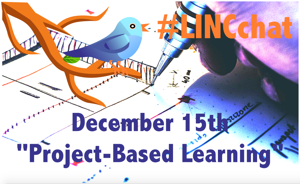 """Next #LINCchat: Tue. Dec. 15th, 6p PST / 9p EST """"Project-Based Learning"""" #cdnELT https://t.co/UklxQFQntd"""