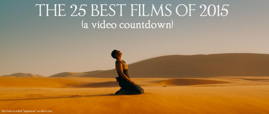 THE 25 BEST FILMS OF 2015   A video countdown.  https://t.co/MO8ckfi90K https://t.co/KDZUGBsaVc