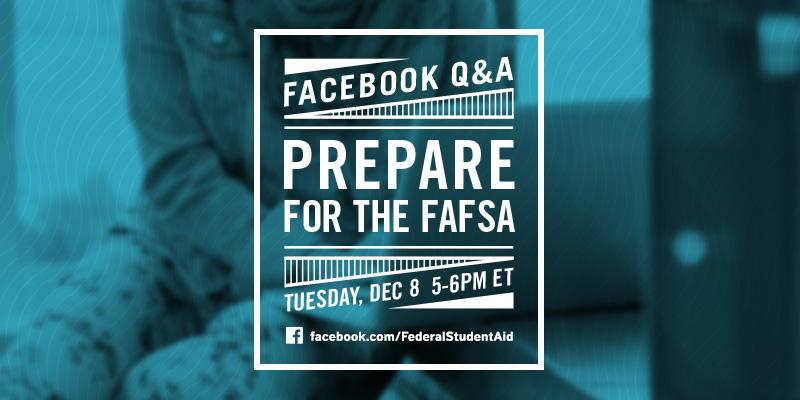 Thumbnail for December 2015 Facebook Q&A: Prepare for the FAFSA