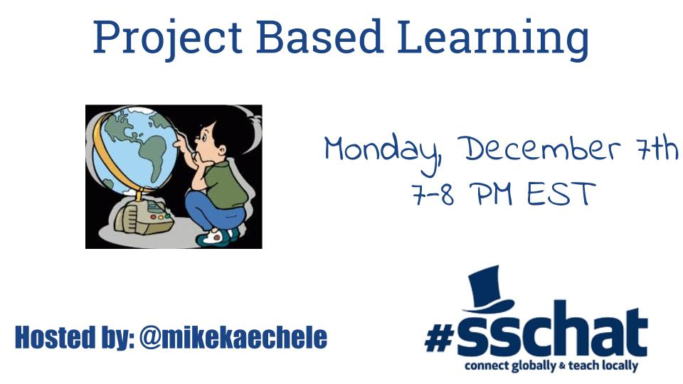 Join #sschat Tonight 7 PM EST as we discuss Project Based Learning  Hosted by: @mikekaechele #sstlap #pbl https://t.co/LbIWecQuqy