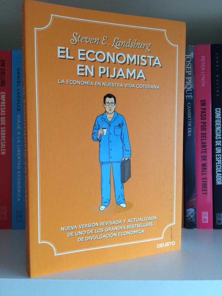El economista en pijama: La economía en nuestra vida cotidiana (Spanish Edition)