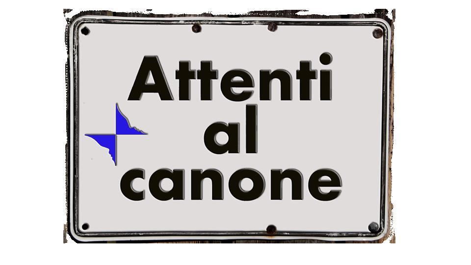 Un cartello come quello dei cani sui cancelli con scritto: attenti al canone