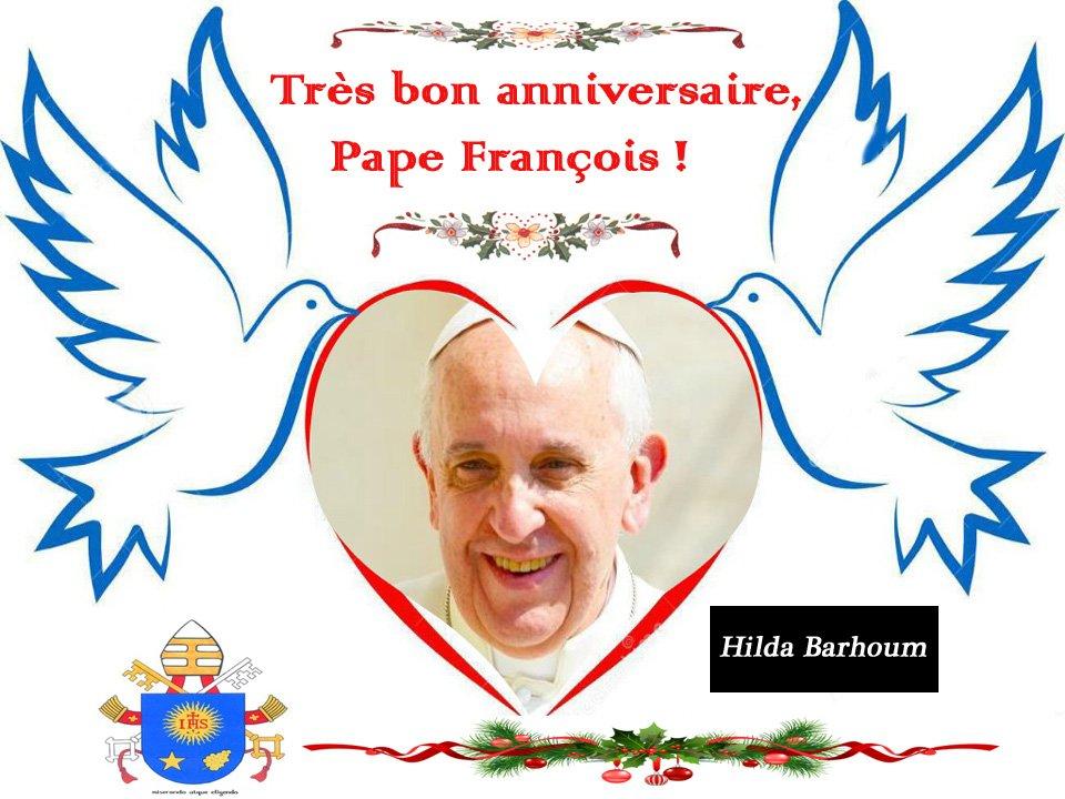 Hilda Barhoum On Twitter 17 Decembre Joyeux Anniversaire Pape