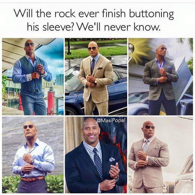 Will @TheRock ever finish buttoning his sleeve? https://t.co/n3tnMGvJjd