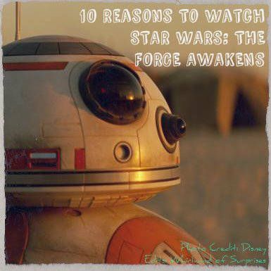 10 Reasons to Watch #StarWars #TheForceAwakens