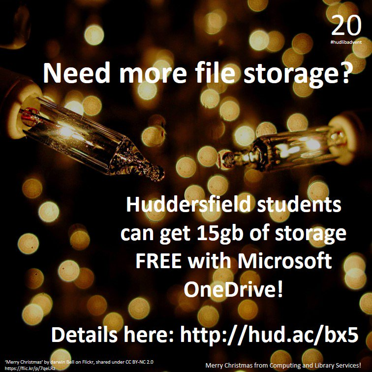 Need file storage? @HuddersfieldUni students can get 15gb FREE on OneDrive! https://t.co/iCxR3kHscq #hudlibadvent https://t.co/sWcfOBV2yX