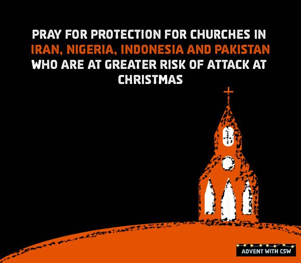 Pray for churches in Iran, Nigeria, Indonesia & Pakistan, at greater risk of attacks at Christmas. #AdventwithCSW https://t.co/y1OJQoKD4q