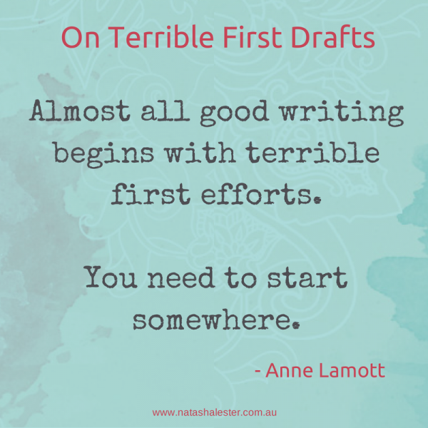 Image result for almost all good writing begins with terrible first efforts