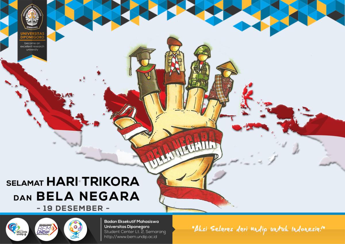 Bem Undip On Twitter Selamat Hari Trikora Dan Bela Negara Mari Mengenang Jasa Para Pahlawan Dan Terus Berkarya Untuk Kejayaan Indonesia Https T Co 8s5aogyn1n