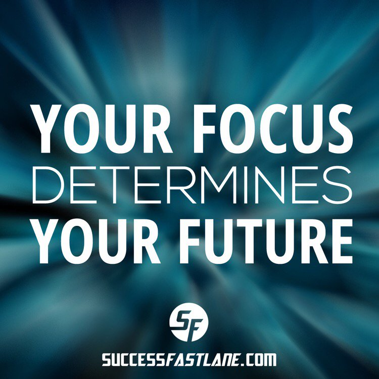 "Quotes About The Future And Success: Elle Bos On Twitter: ""Your Focus Determines Your Future"