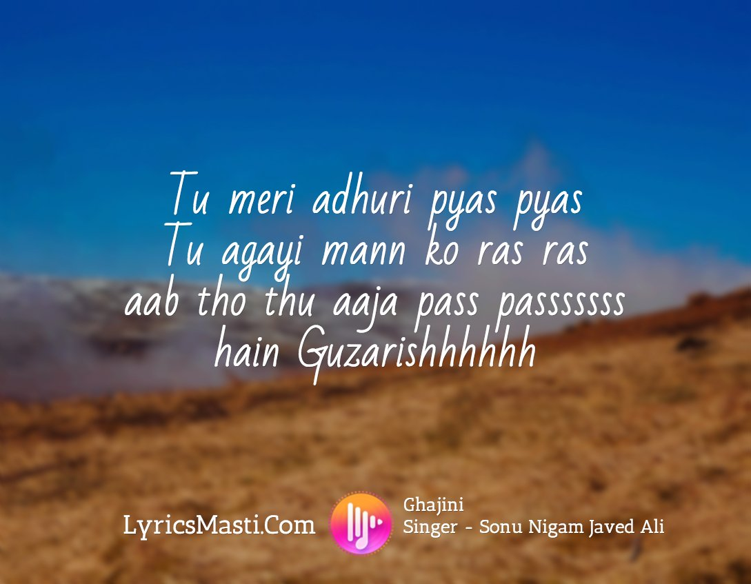 To Tu Aaja Pass Hai Guzarish Lyricsmasti Song 6538 Lyrics Of Meri Adhuri Pyaas Pictwitter If3H6LWGLn