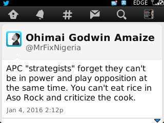 "Early quotes of 2016 by @MrFixNigeria ""You can't eat rice in Aso Rock and criticize the cook."" https://t.co/oWZSsO4uVK"