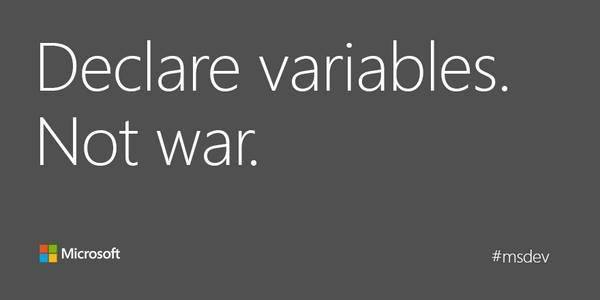 Declare variables. Not war. #msdev https://t.co/8PuId6Mr7R