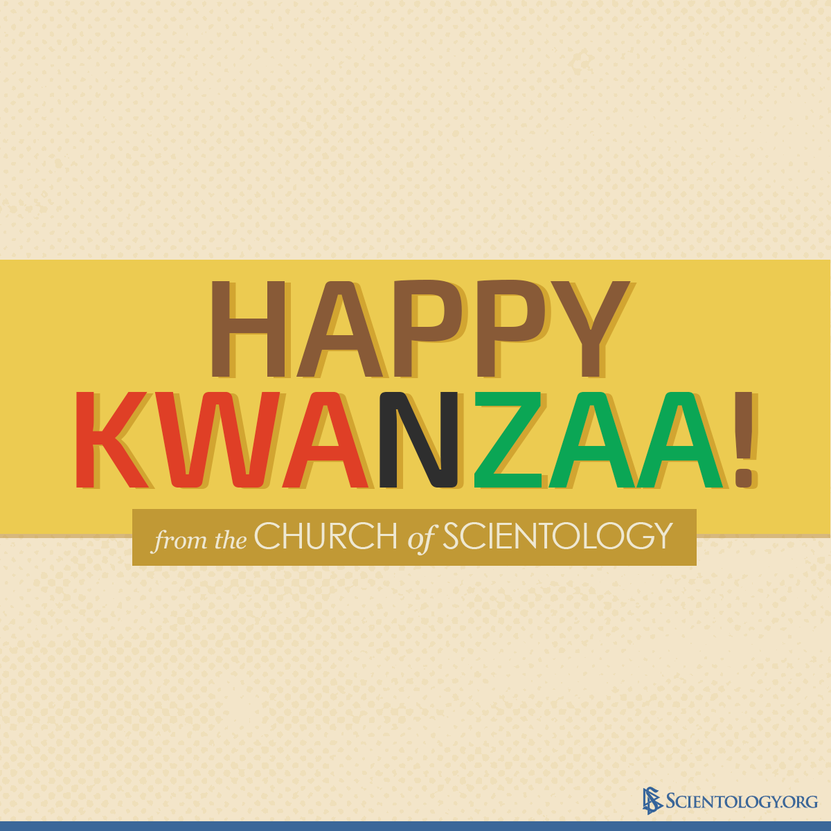 Happy Kwanzaa from the Church of Scientology. https://t.co/xwGo4TtEcW