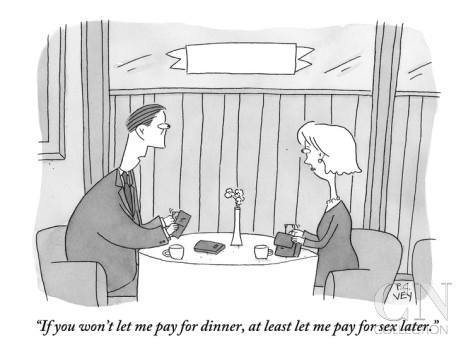"""RT @photogroffee: """"If you won't let me pay for dinner, at least let me pay for sex later."""" #Cartoon by"""
