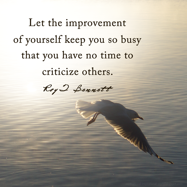 Keep Improving Yourself: Let The Improvement Of Yourself Keep You So Busy That You