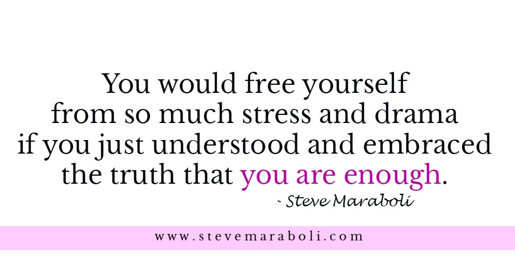 Steve Maraboli On Twitter You Are Enough Quote Inspiration