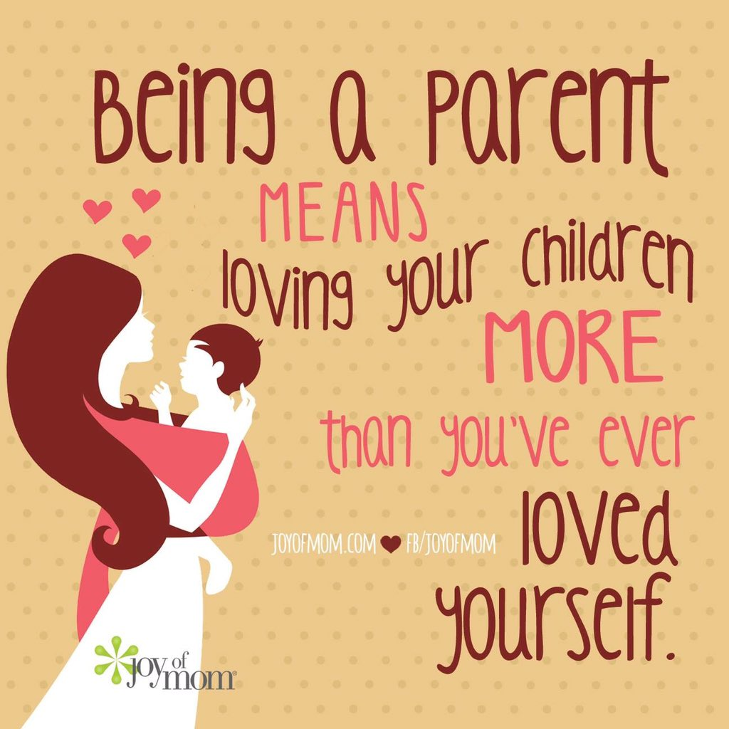 "Love Your Children Quotes Joy Of Mom On Twitter ""being A Parent Means Loving Your"