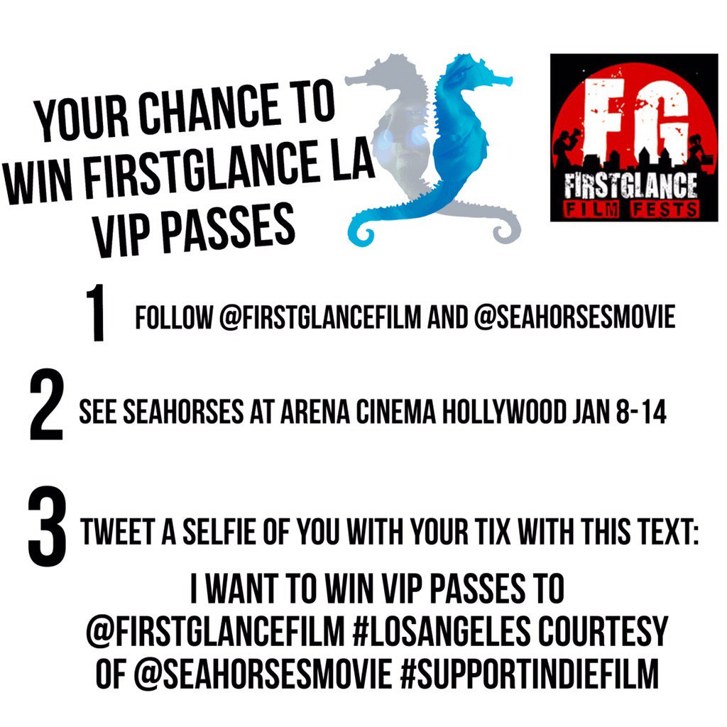 Go see @Seahorsesmovie and you could win VIP Passes to @FirstGlanceFilm #LosAngeles #SupportIndieFilm https://t.co/wpHfRtOSMe