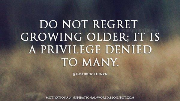 Roy T Bennett On Twitter Do Not Regret Growing Older It Is A