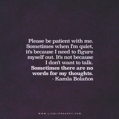 "Quotes About Being Quiet: Deep Life Quotes On Twitter: ""Please Be Patient With Me"
