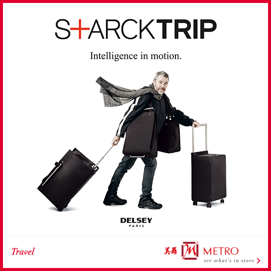 Planning for a getaway soon? Travel in style with DELSEY'S new STARCKTRIP collection at Metro Paragon.