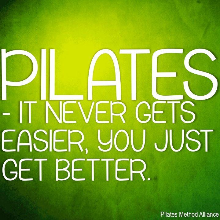 #pilates - It never gets easier, you just get better. https://t.co/J1MQgtKB1v