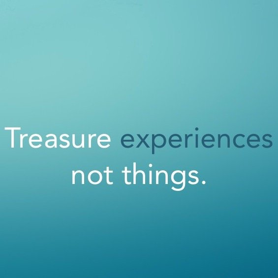 Treasure experiences. Not things. #quote https://t.co/QxBvPIh6ev