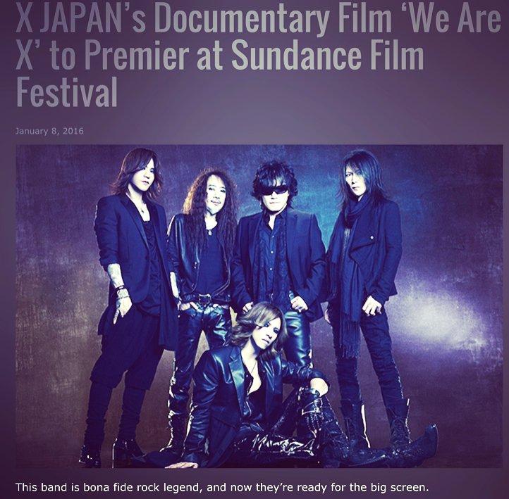 #XJAPAN's Documentary #WeAreX to Premier at #Sundance Film Festival! @sundancefest  https://t.co/2dNgfF4Wrs