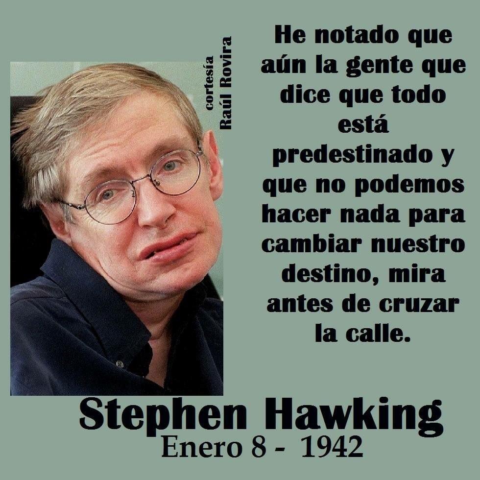 Stephen Hawking Genial Frase Stephen Hawking Ciencia