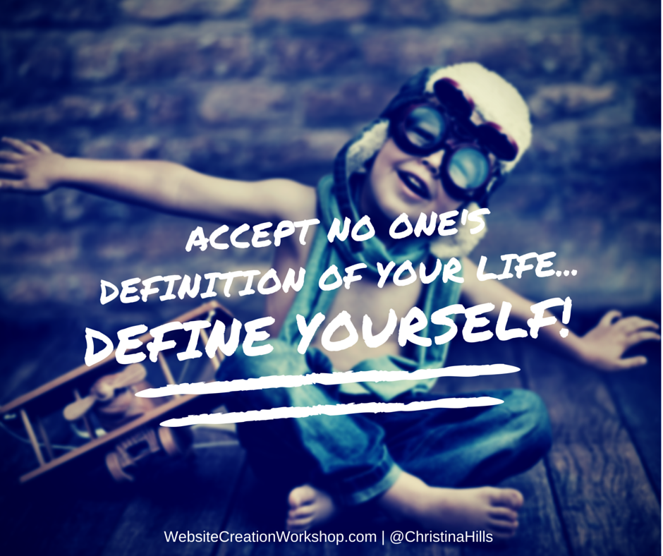 Define YOURSELF!  #Quote https://t.co/E7u7nC3QHA