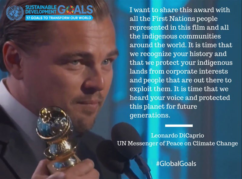 Thanks to @LeoDiCaprio for using his #GoldenGlobes speech to highlight indigenous people & our planet. #GlobalGoals https://t.co/PUsCfIohnT