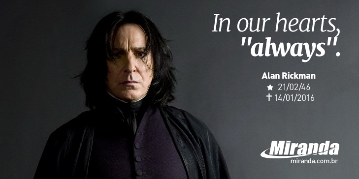 "Alan Rickman, o professor Snape de Harry Potter, deixará saudades! ""After all this time?"" ""Always"". #RIPAlanRickman https://t.co/c9lrVfP9gf"